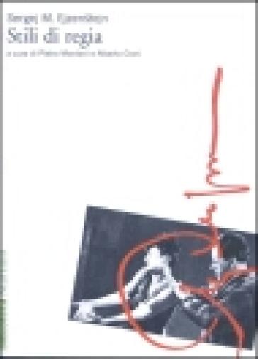 Stili di regia. Narrazione e messa in scena: Leskov, Dumas, Zola, Dostoevskij - Sergej Michailovic Ejzenstejn   Jonathanterrington.com