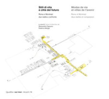 Stili di vita e città del futuro. Roma e Montréal: due realtà a confronto. Ediz. italiana e francese - A. Capuano |
