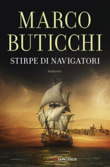Stirpe di navigatori - Marco Buticchi |