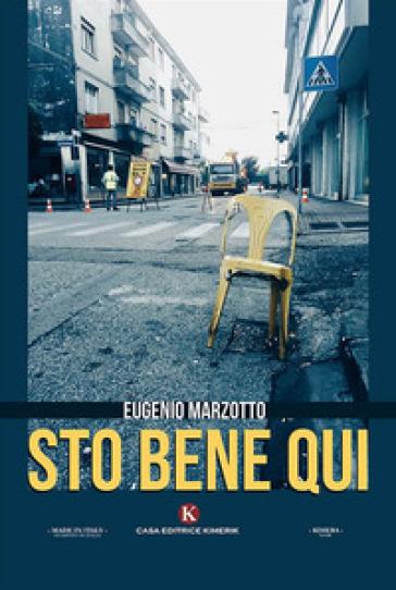 Sto bene qui - Eugenio Marzotto |