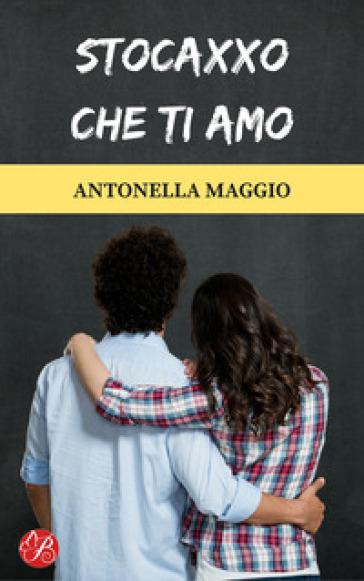 Stocaxxo che ti amo - Antonella Maggio | Jonathanterrington.com