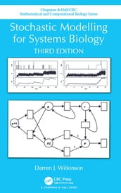 Stochastic Modelling for Systems Biology, Third Edition