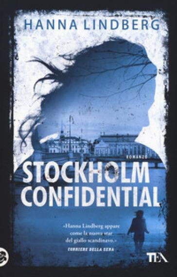 Stockholm confidential - Hanna E. Lindberg | Rochesterscifianimecon.com