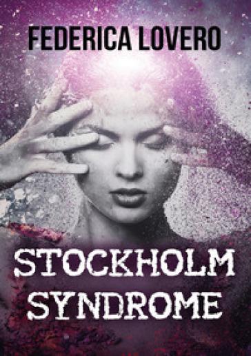 Stockholm syndrome - Federica Lovero | Rochesterscifianimecon.com