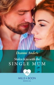 Stolen Kiss With The Single Mum (Mills & Boon Medical)
