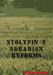 Stolypin s Agrarian Reforms
