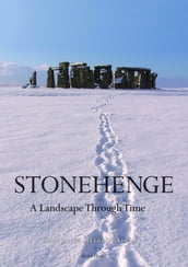 Stonehenge: A Landscape Through Time