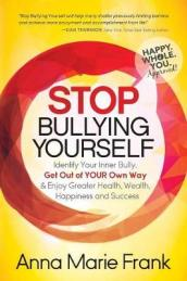Stop Bullying Yourself!