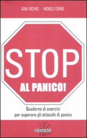 Stop al panico! Quaderno di esercizi per superare gli attacchi di panico - Gaia Vicenzi | Rochesterscifianimecon.com