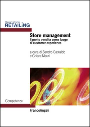 Store management. Il punto vendita come luogo di customer experience - S. Castaldo  