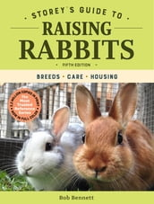 Storey s Guide to Raising Rabbits, 5th Edition