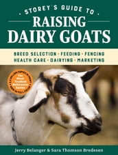 Storey s Guide to Raising Dairy Goats, 5th Edition