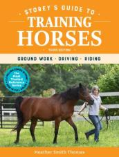 Storey s Guide to Training Horses, 3rd Edition