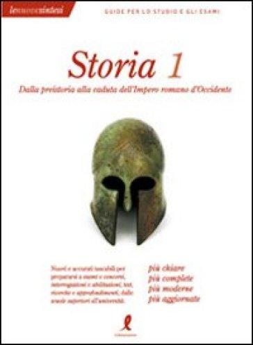 Storia. 1.Dalla preistoria alla caduta dell'Impero Romano d'Occidente - Valentina Borgia |
