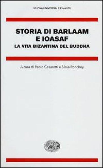 Storia di Barlaam e Ioasaf. La vita bizantina del Buddha - S. Ronchey   Ericsfund.org