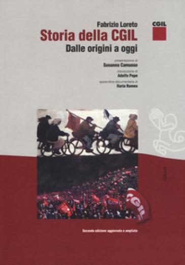 Storia della CGIL. Dalle origini ad oggi. Ediz. ampliata - Fabrizio Loreto | Kritjur.org