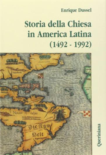 Storia della Chiesa in America latina (1492-1992) - Enrique Dussel  