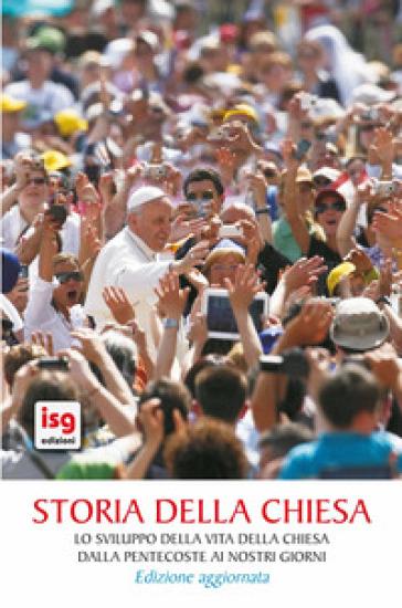 Storia della Chiesa. Lo sviluppo della vita della Chiesa dalla Pentecoste ai nostri giorni - Michel Lemonnier |