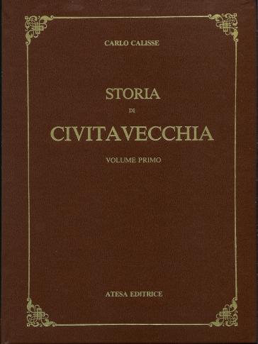 Storia di Civitavecchia (rist. anast. Firenze, 1936) - Carlo Calisse | Kritjur.org