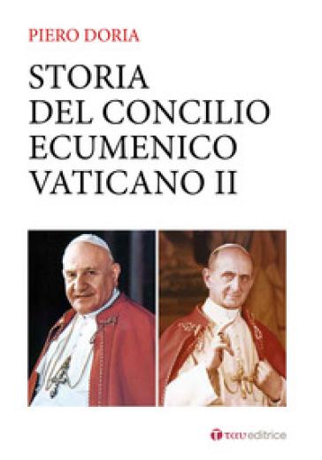 Storia del Concilio Ecumenico Vaticano II. Da Giovanni XXIII a Paolo VI (1959-1965) - Piero Doria  