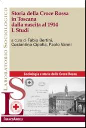 Storia della Croce Rossa in Toscana dalla nascita al 1914. 1.Studi