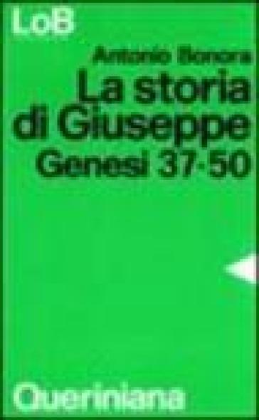 La Storia di Giuseppe. Genesi 37-50 - Antonio Bonora |