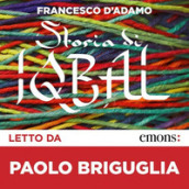 Storia di Iqbal letto da Paolo Briguglia. Audiolibro. CD Audio formato MP3