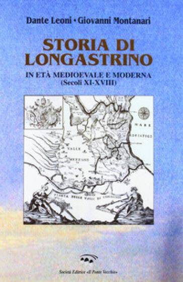 Storia di Longastrino in età medioevale e moderna (secc. XI-XVIII) - Giovanni Montanari |