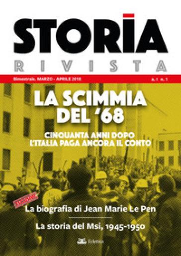 Storia Rivista (2018). 1: La scimmia del '68. Cinquanta anni dopo l'Italia paga ancora il conto. Marzo-Aprile