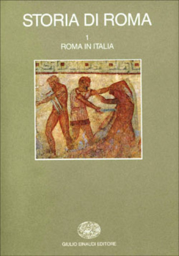 Storia di Roma. 1.Roma in Italia - A. Momigliano | Ericsfund.org
