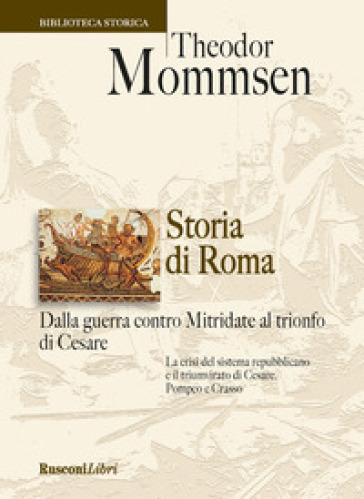 Storia di Roma dalla guerra contro Mitridate al trionfo di Cesare - Theodor Mommsen | Kritjur.org