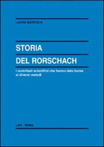 Storia del Rorschach. I contributi scientifici che hanno dato forma ai diversi metodi - Laura Maresca |
