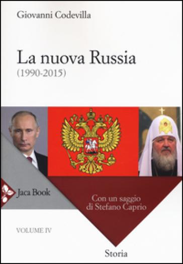 Storia della Russia e dei paesi limitrofi. Chiesa e impero. 4.La nuova Russia (1990-2015) - Giovanni Codevilla |