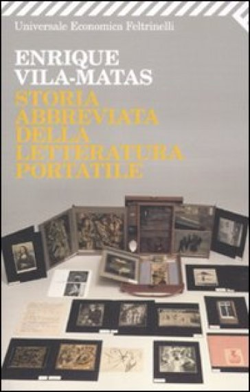 Storia abbreviata della letteratura portatile - Enrique Vila-Matas |