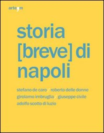 Storia (breve) di Napoli - Stefano De Caro |