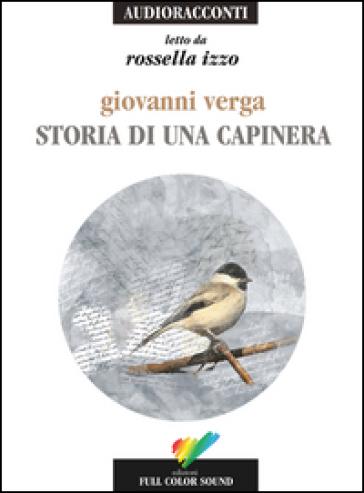 Storia di una capinera letto da Rossella Izzo. Audiolibro. CD Audio - Giovanni Verga |