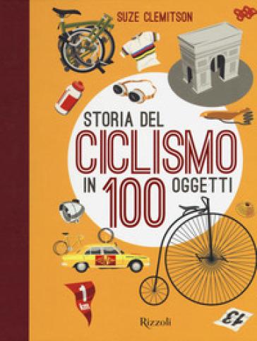 Storia del ciclismo in 100 oggetti - Suze Clemitson   Thecosgala.com