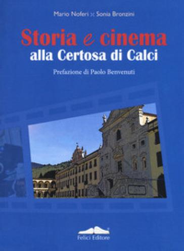 Storia e cinema alla Certosa di Calci - Mario Noferi  