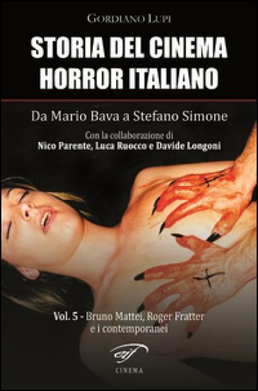 Storia del cinema horror italiano. Da Mario Bava a Stefano Simone. 5.Bruno Mattei, Roger Fratter e i contemporanei - Gordiano Lupi | Thecosgala.com