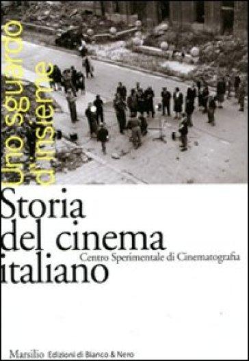 Storia del cinema italiano. Uno sguardo d'insieme - P. Bertetto  