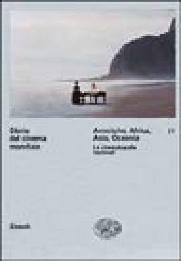 Storia del cinema mondiale. 4.Americhe, Africa, Asia, Oceania. Le cinematografie nazionali - G. P. Brunetta |