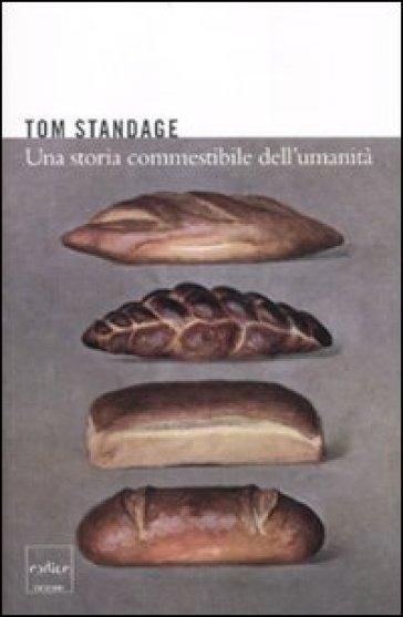 Storia commestibile dell'umanità (Una) - Tom Standage |