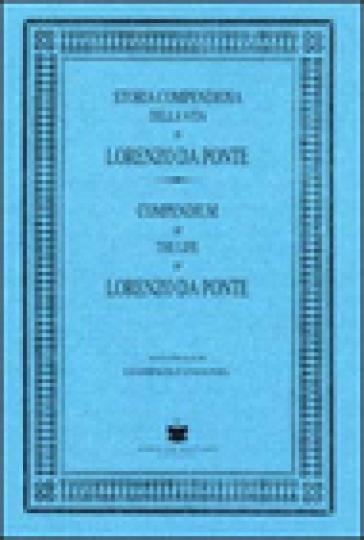 Storia compendiosa della vita di Lorenzo Da Ponte (rist. anast.) - Lorenzo Da Ponte |