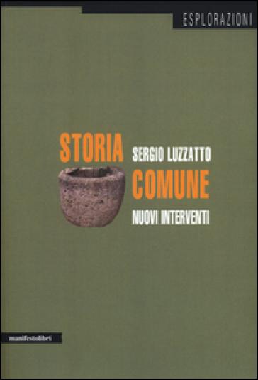 Storia comune. Nuovi interventi - Sergio Luzzatto  