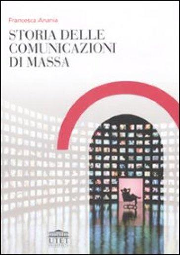 Storia delle comunicazioni di massa - Francesca Anania  