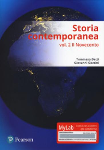 Storia contemporanea. Ediz. mylab. Con aggiornamento online. 2: Il Novecento - Tommaso Detti |