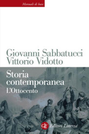 Storia contemporanea. L'Ottocento - Giovanni Sabbatucci  