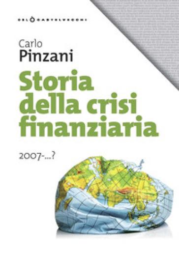 Storia della crisi finanziaria 2007-...? - Carlo Pinzani | Thecosgala.com