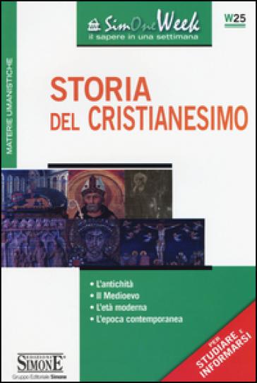 Storia del cristianesimo. L'antichità. Il medioevo. L'età moderna. L'epoca contemporanea