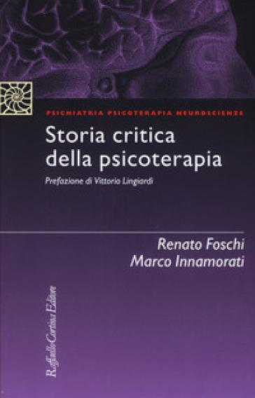 Storia critica della psicoterapia - Renato Foschi   Thecosgala.com